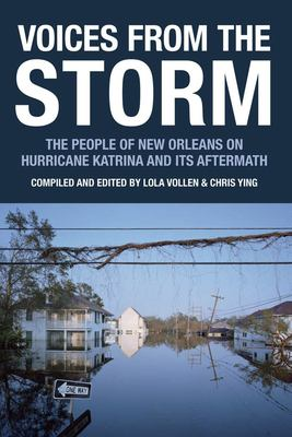 Voices from the Storm: The People of New Orleans on Hurricane Katrina and Its Aftermath 9781932416688