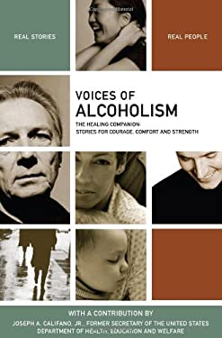 Voices of Alcoholism: The Healing Companion: Stories for Courage, Comfort and Strength 9781934184042