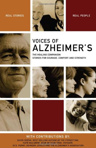 Voices of Alzheimer's: The Healing Companion: Stories for Courage, Comfort and Strength 9781934184011