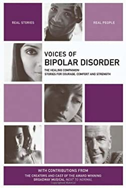 Voices of Bipolar Disorder: The Healing Companion: Stories for Courage, Comfort and Strength 9781934184073