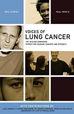 Voices of Lung Cancer: The Healing Companion: Stories for Courage, Comfort and Strength 9781934184004