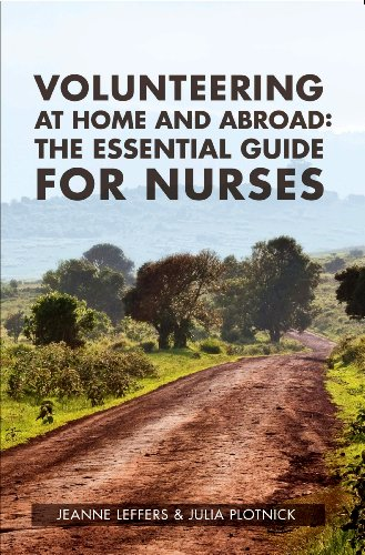 Volunteering at Home and Abroad: The Essential Guide for Nurses 9781930538986