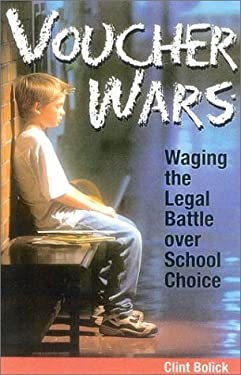Voucher Wars: Waging the Legal Battle Over School Choice 9781930865372
