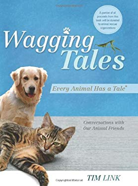 Wagging Tales: Every Animal Has a Tale: Conversations with Our Animal Friends 9781934572146
