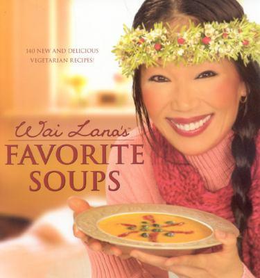 Wai Lana's Favorite Soups 9781932493504
