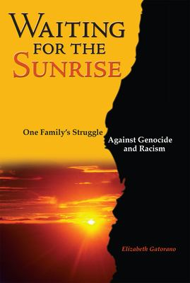 Waiting for the Sunrise: One Family's Struggle Against Genocide and Racism 9781931847452