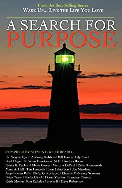 Wake Up . . . Live the Life You Love: A Search for Purpose - Dyer, Wayne / Steven E / Beard, Lee