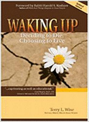 Waking Up: Deciding to Die, Choosing to Live 9781936128051