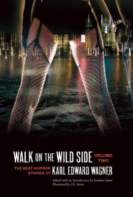 Walk on the Wild Side: The Best Horror Stories of Karl Edward Wagner, Volume 2 9781933618982