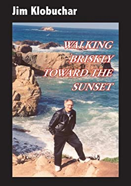 Walking Briskly Toward the Sunset 9781932472370