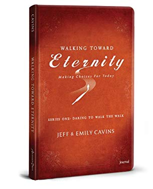 Walking Toward Eternity Journal: Making Choices for Today: Series One: Daring to Walk the Walk 9781935940180