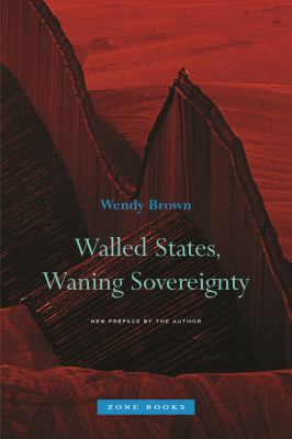Walled States, Waning Sovereignty 9781935408086