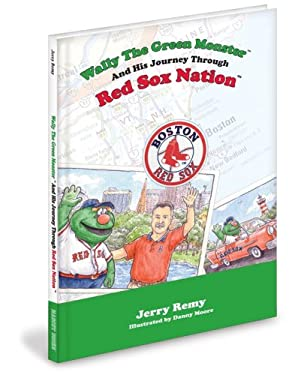Wally the Green Monster and His Journey Through Red Sox Nation 9781932888898