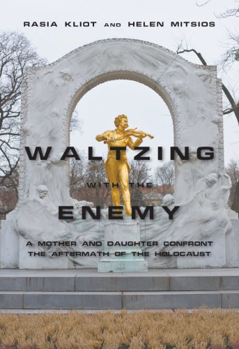 Waltzing with the Enemy: A Mother and Daughter Confront the Aftermath of the Holocaust 9781936068210