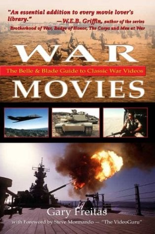 War Movies: The Belle & Blade Guide to Classic War Videos 9781931741385