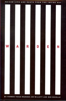 Warden: Texas Prison Life and Death from the Inside Out 9781931721509