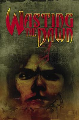 Wasting the Dawn 9781933239507