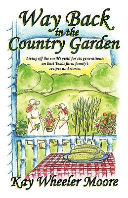 Way Back in the Country Garden 9781934749715