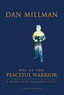 Way of the Peaceful Warrior: A Book That Changes Lives 9781932073256