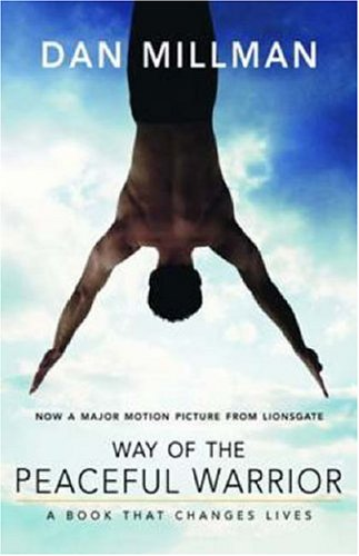 Way of the Peaceful Warrior: A Book That Changes Lives 9781932073201