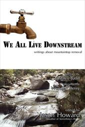 We All Live Downstream: Writings about Mountaintop Removal 7828430