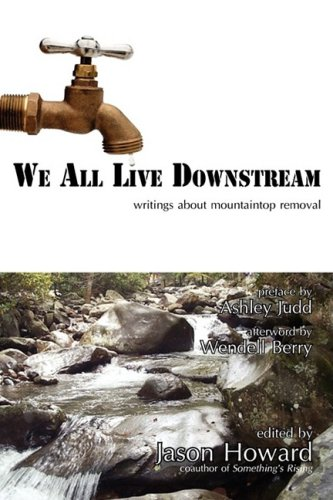 We All Live Downstream: Writings about Mountaintop Removal 9781934894071