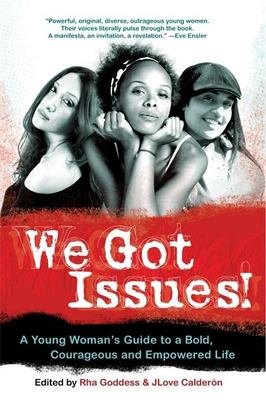 We Got Issues!: A Young Women's Guide to a Bold, Courageous and Empowered Life 9781930722729