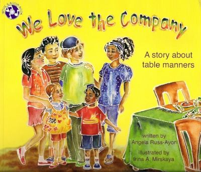 We Love the Company: A Story about Table Manners [With CD (Audio)] 9781934214077