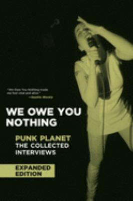 We Owe You Nothing: Punk Planet: The Collected Interviews 9781933354323