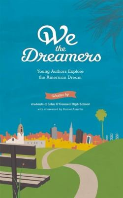 We the Dreamers: Young Authors Explore the American Dream 9781934750179