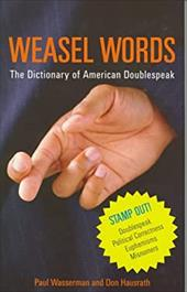 Weasel Words: The Dictionary of American Doublespeak