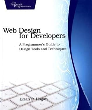 Web Design for Developers: A Programmer's Guide to Design Tools and Techniques 9781934356135