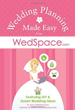 Wedding Planning Made Easy from WedSpace.com 9781934386934