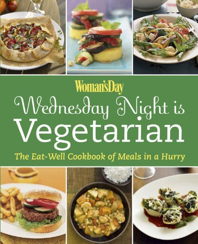 Wednesday Night Is Vegetarian: The Eat-Well Cookbook of Meals in a Hurry 9781933231556
