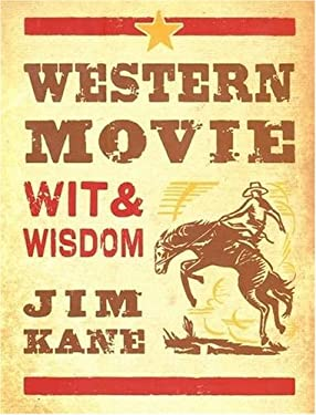 Western Movie Wit and Wisdom 9781931721974