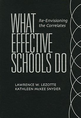 What Effective Schools Do: Re-Envisioning the Correlates 9781935249528