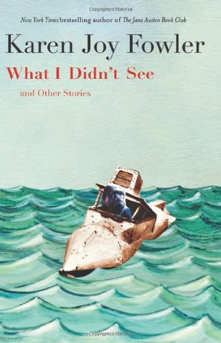 What I Didn't See: Stories 9781931520683