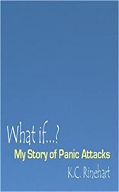 What If.? My Story of Panic Attacks 9781932420432