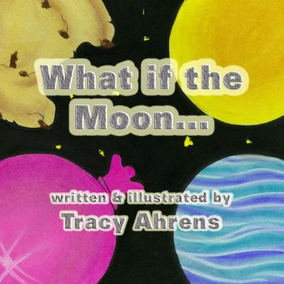What If the Moon...? 9781933090566