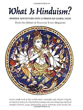 What Is Hinduism?: Modern Adventures Into a Profound Global Faith
