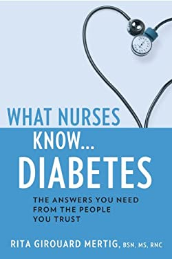 What Nurses Know... Diabetes 9781932603989