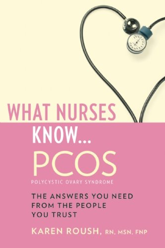 What Nurses Know... PCOS 9781932603842