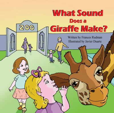 What Sound Does a Giraffe Make? 9781936352524