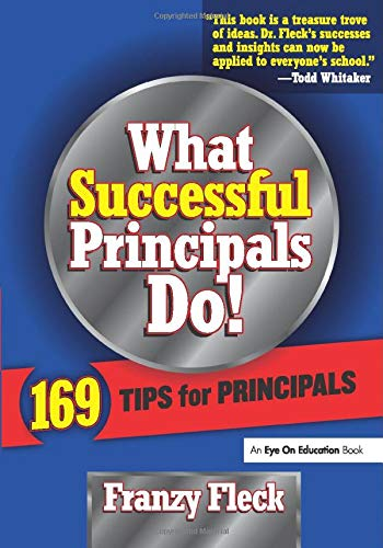 What Successful Principals Do!: 169 Tips for Principals 9781930556973