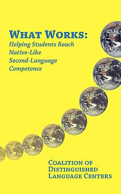 What Works: Helping Students Reach Native-Like Second-Language Competence 9781933455228