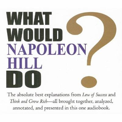What Would Napoleon Hill Do? 9781932429602