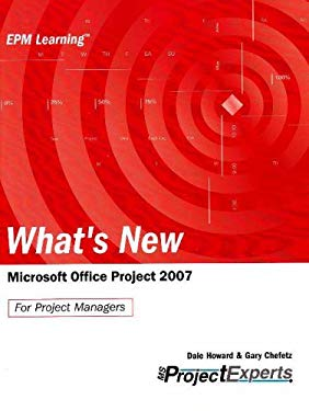 What's New Microsoft Office Project 2007: For Project Managers 9781934240045