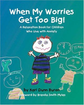 When My Worries Get Too Big: A Relaxation Book for Children Who Live with Anxiety 9781931282925