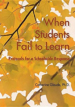 When Students Fail to Learn: Protocols for a Schoolwide Response 9781935543862