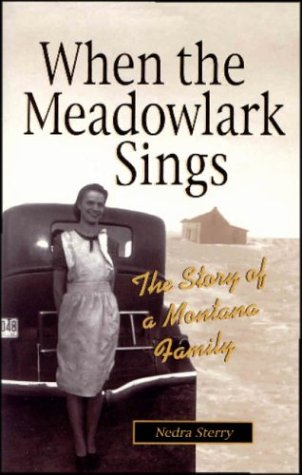 When the Meadowlark Sings: The Story of a Montana Family 9781931832397